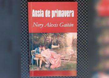 Ansia de Primavera, una novela de amor de Nery Alexis Gaitán